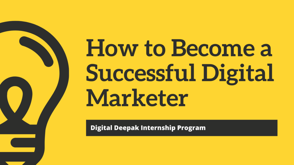 Learn How to Become a Successful Digital Marketer