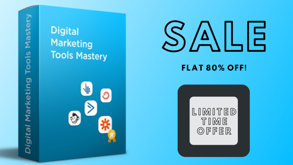 The Insane, Crazy deal at Never Before Price - Digital Marketing Tools Mastery Course